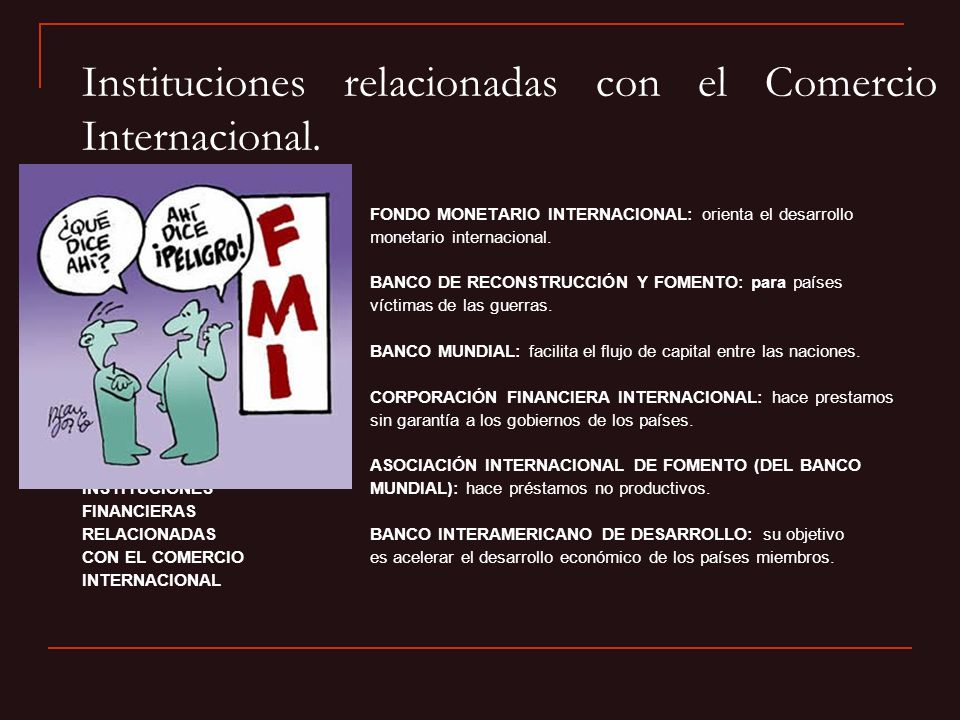 Instituciones relacionadas con el Comercio Internacional.