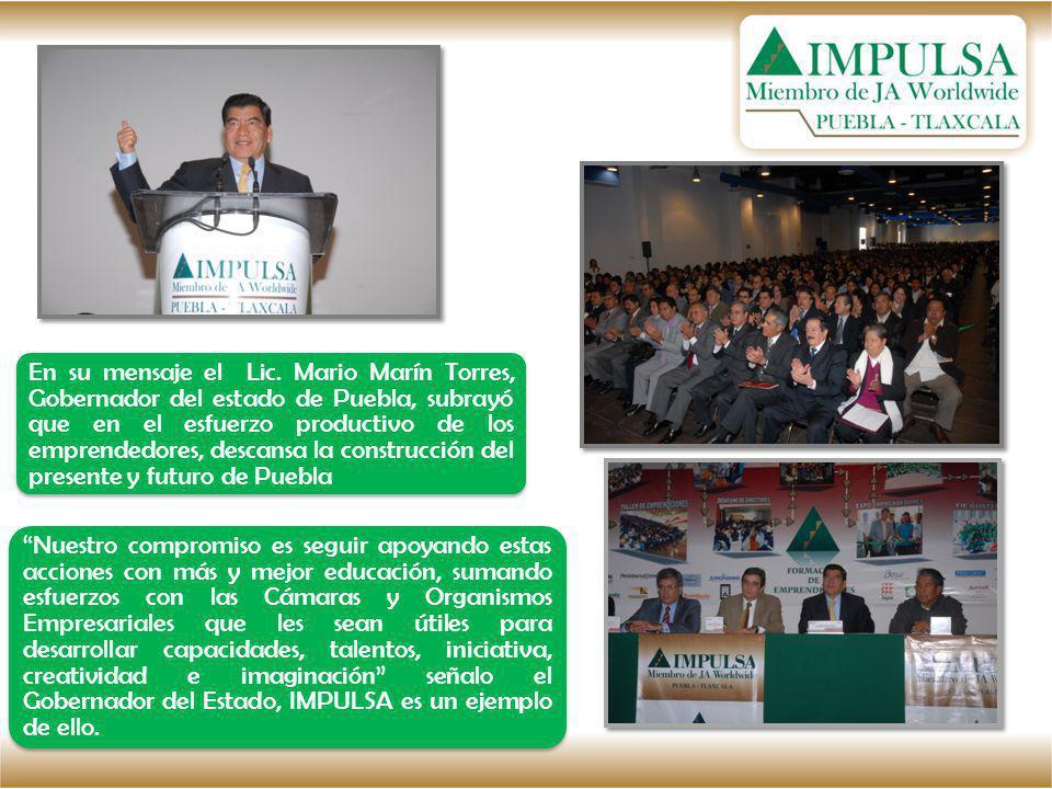 En su mensaje el Lic. Mario Marín Torres, Gobernador del estado de Puebla, subrayó que en el esfuerzo productivo de los emprendedores, descansa la construcción del presente y futuro de Puebla