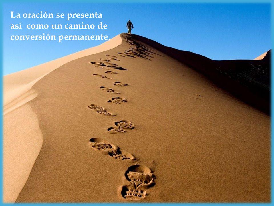 La oración se presenta así como un camino de conversión permanente.