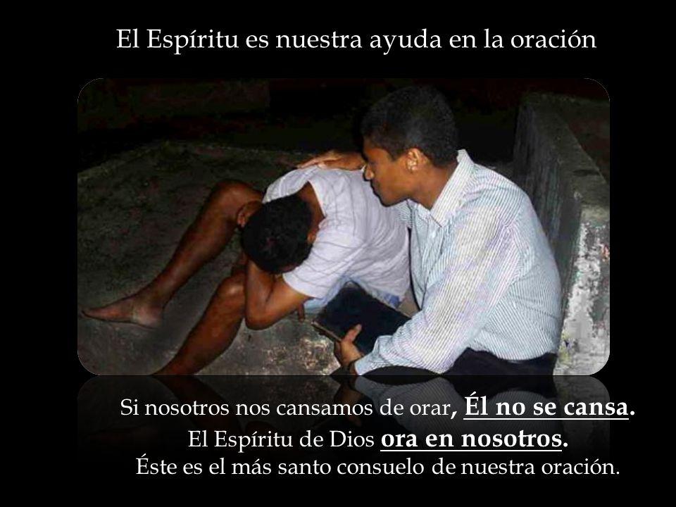 El Espíritu es nuestra ayuda en la oración