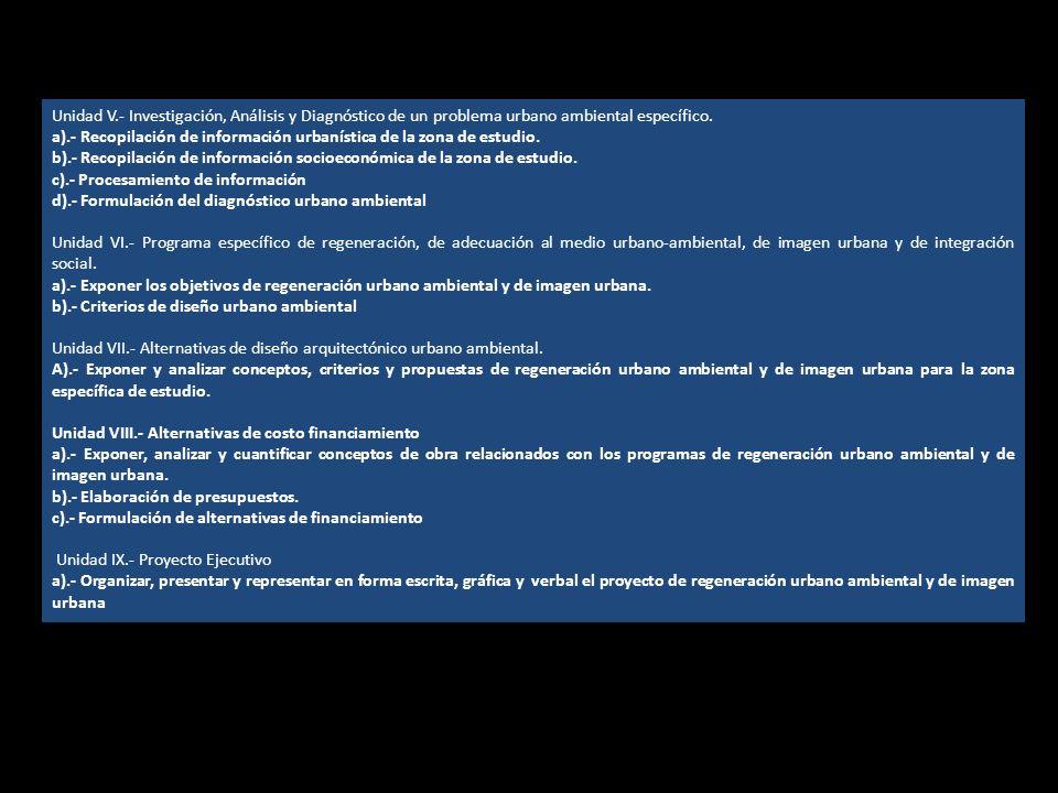 Unidad V.- Investigación, Análisis y Diagnóstico de un problema urbano ambiental específico.