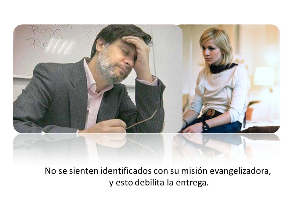 No se sienten identificados con su misión evangelizadora,