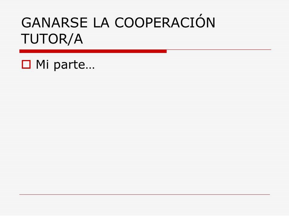 GANARSE LA COOPERACIÓN TUTOR/A