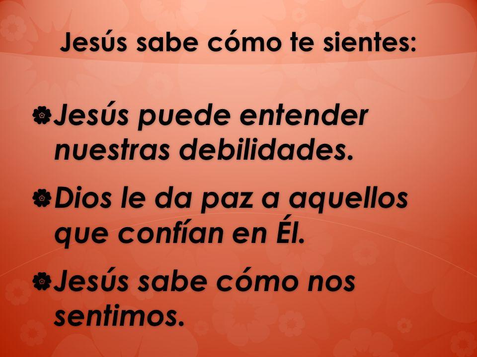 Jesús sabe cómo te sientes: