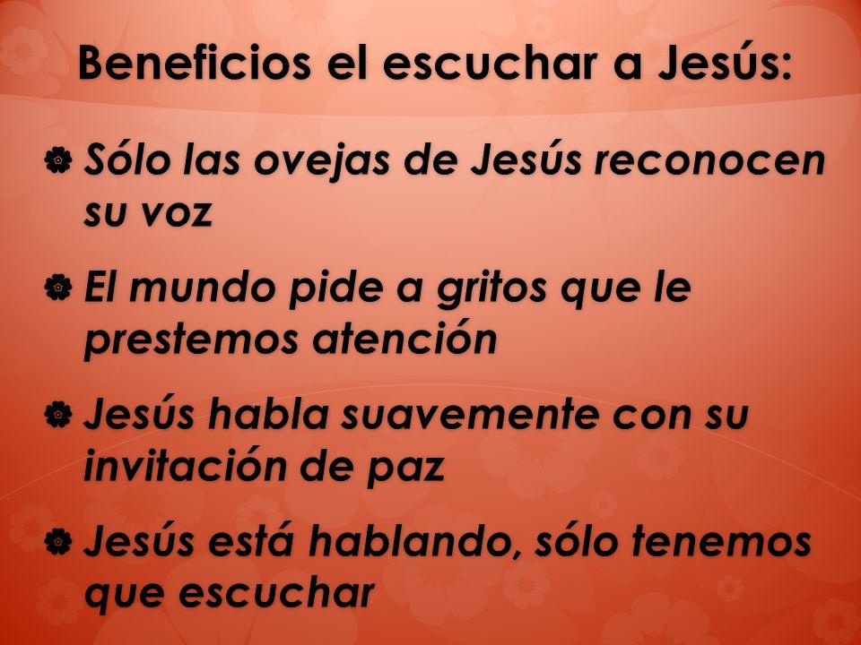 Beneficios el escuchar a Jesús:
