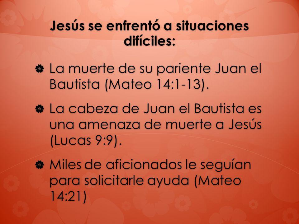 Jesús se enfrentó a situaciones difíciles: