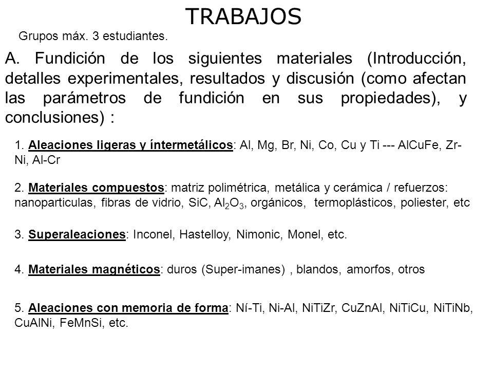 TRABAJOS Grupos máx. 3 estudiantes.