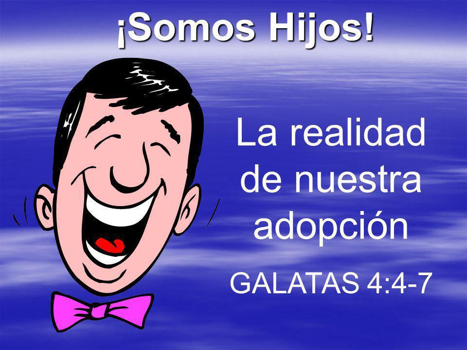 La realidad de nuestra adopción