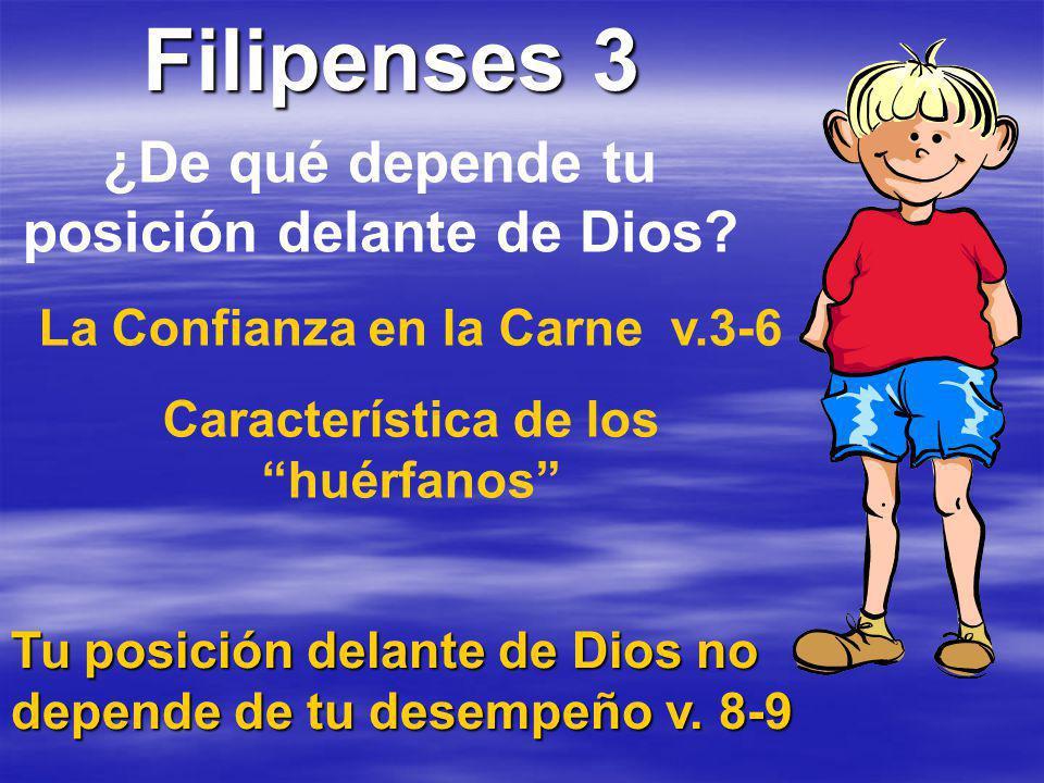 Filipenses 3 ¿De qué depende tu posición delante de Dios