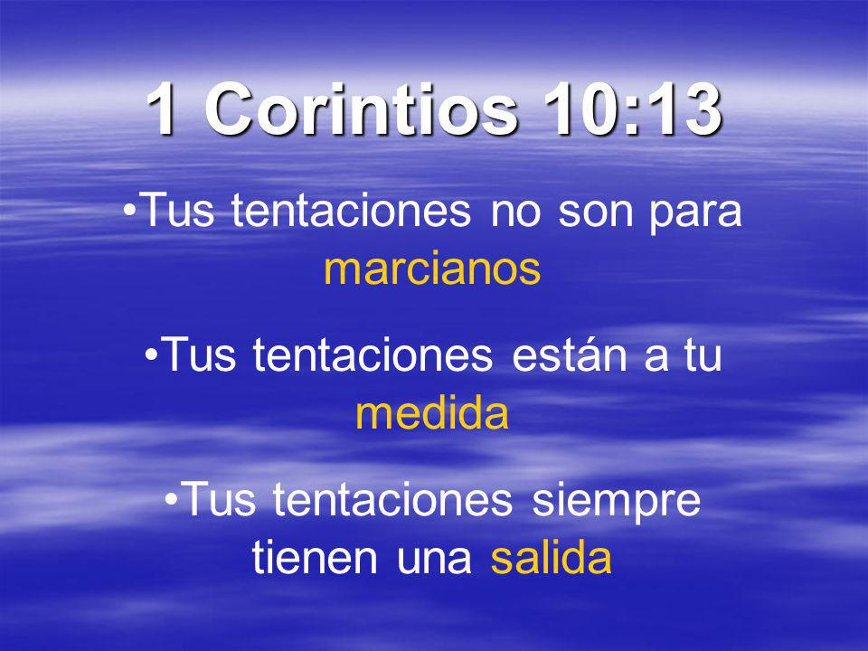 1 Corintios 10:13 Tus tentaciones no son para marcianos