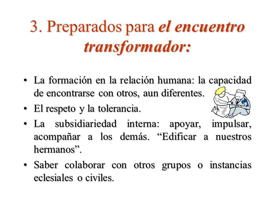 3. Preparados para el encuentro transformador: