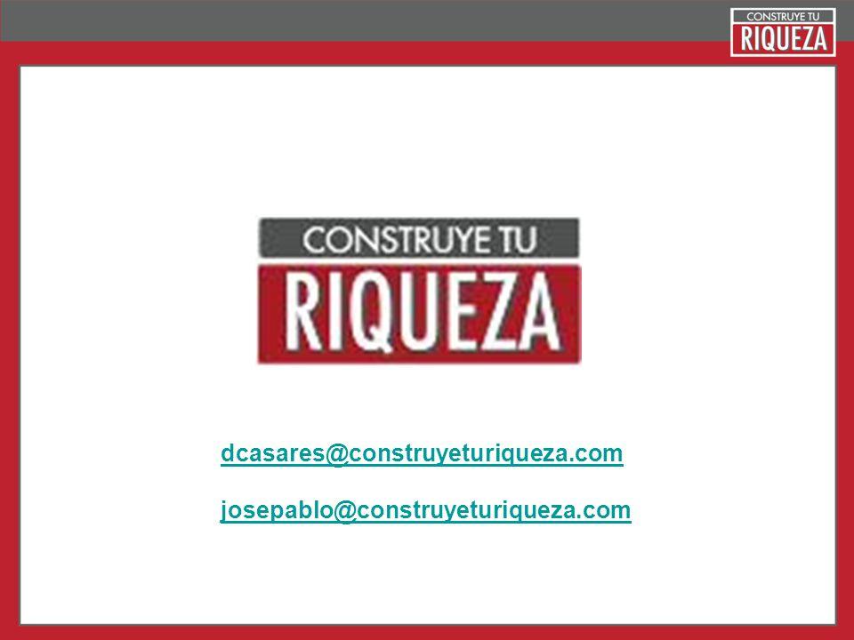 dcasares@construyeturiqueza.com josepablo@construyeturiqueza.com