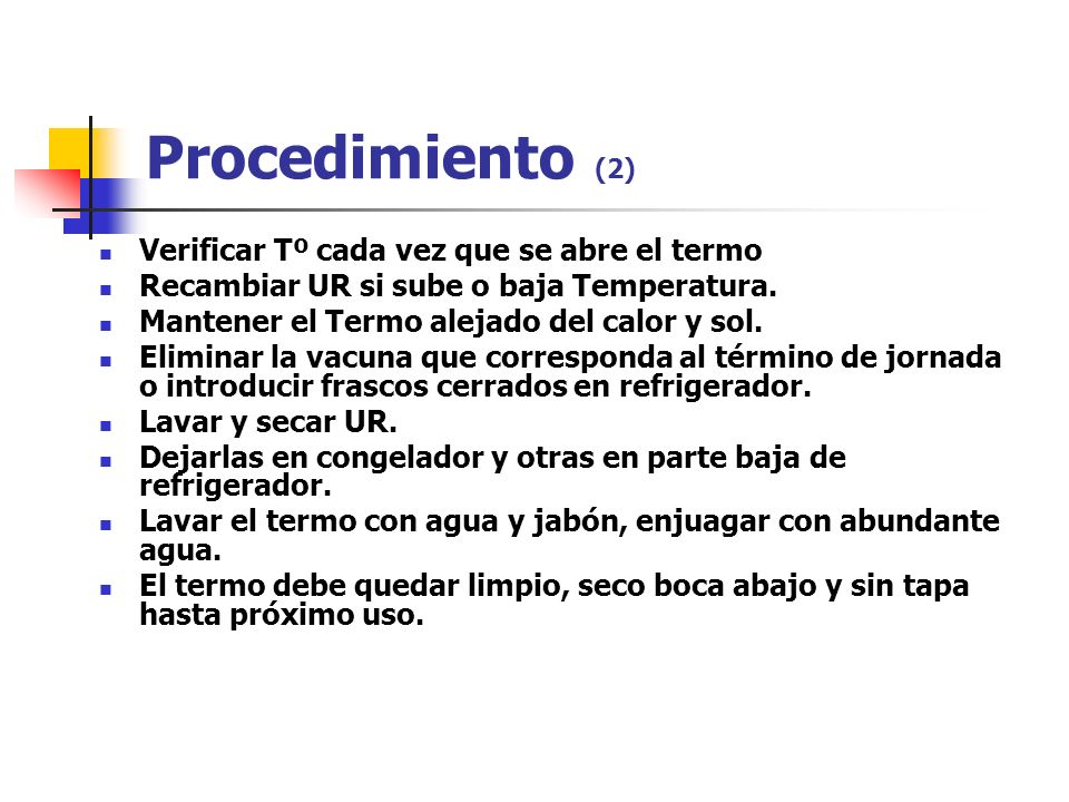 Procedimiento (2) Verificar Tº cada vez que se abre el termo
