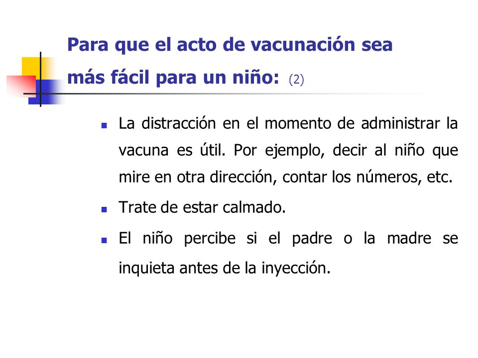 Para que el acto de vacunación sea más fácil para un niño: (2)