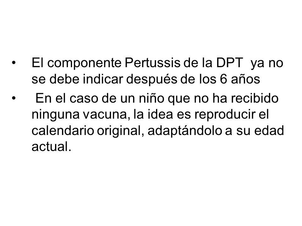 El componente Pertussis de la DPT ya no se debe indicar después de los 6 años