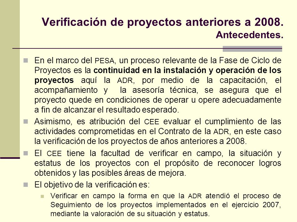 Verificación de proyectos anteriores a 2008. Antecedentes.