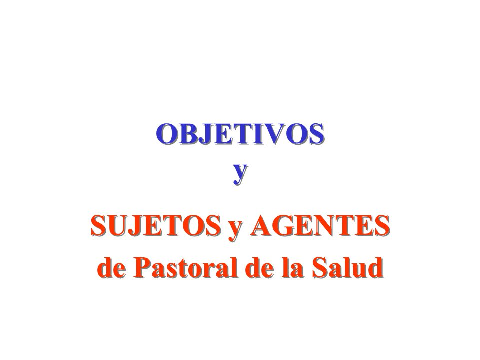 SUJETOS y AGENTES de Pastoral de la Salud