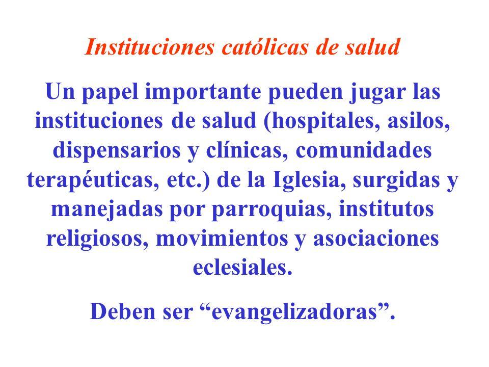 Instituciones católicas de salud Deben ser evangelizadoras .