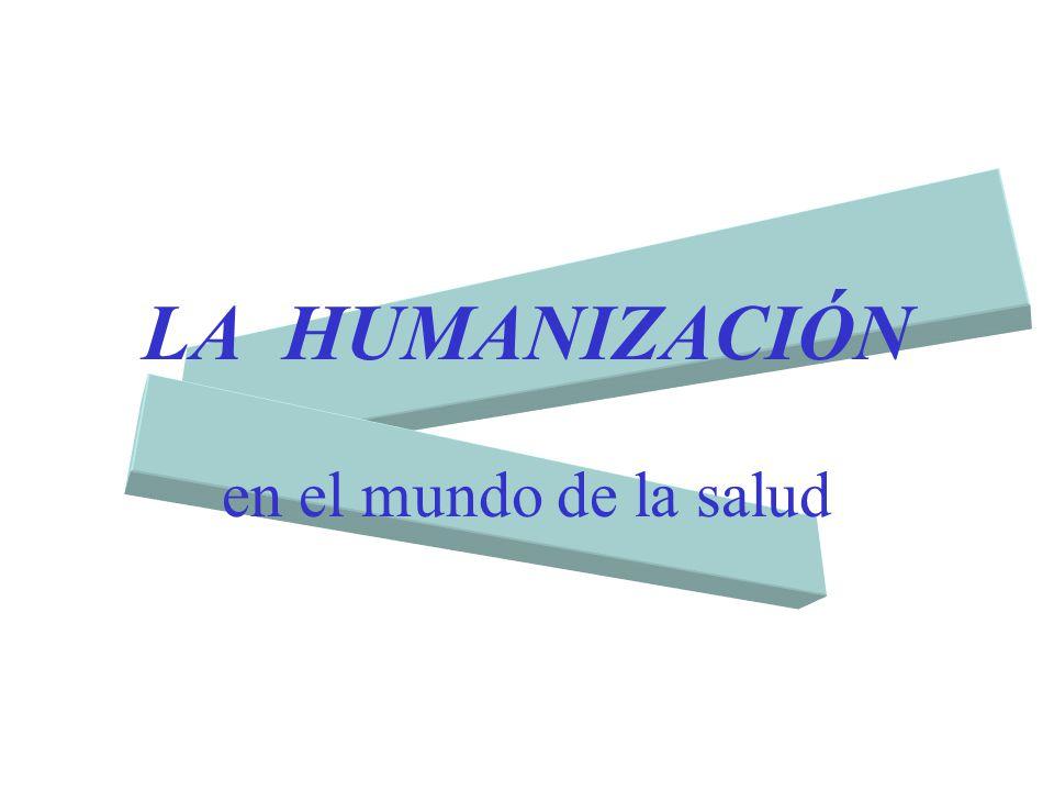 LA HUMANIZACIÓN en el mundo de la salud