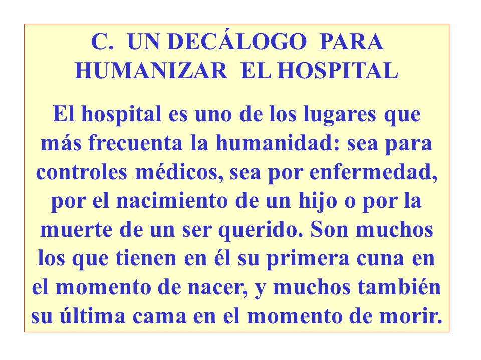 C. UN DECÁLOGO PARA HUMANIZAR EL HOSPITAL