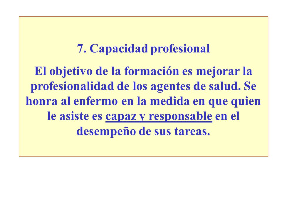 7. Capacidad profesional