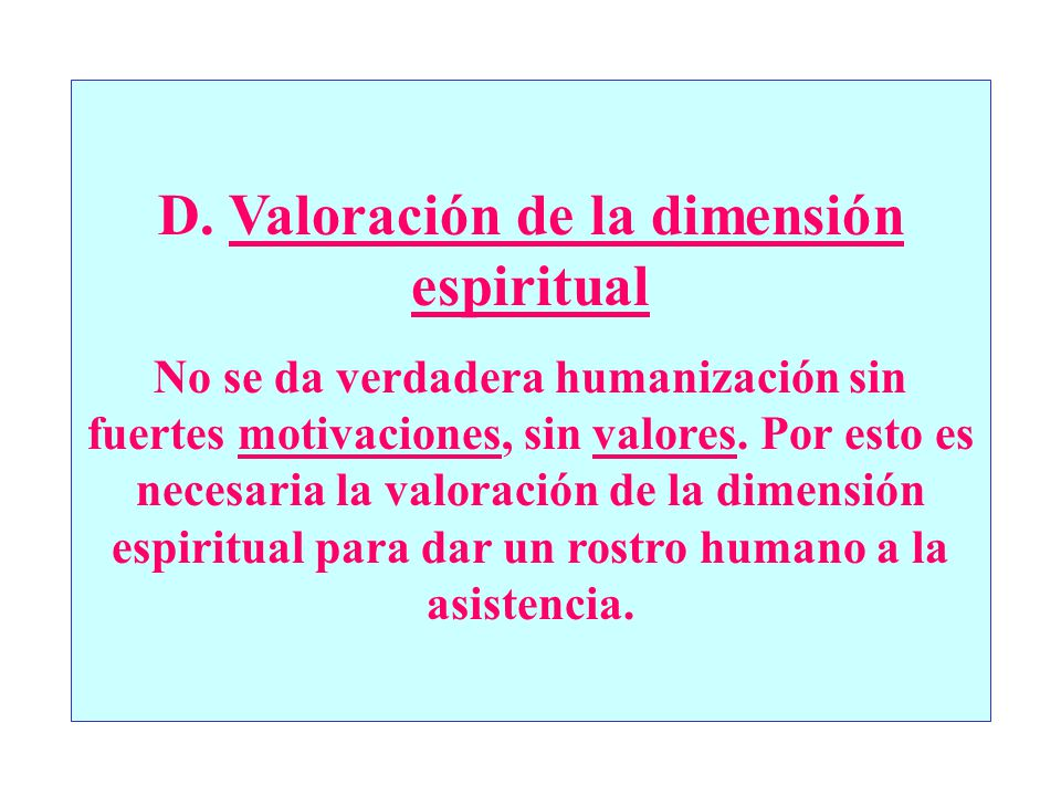 D. Valoración de la dimensión espiritual