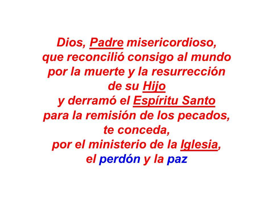 Dios, Padre misericordioso, que reconcilió consigo al mundo
