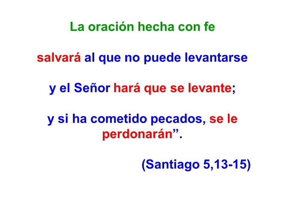salvará al que no puede levantarse y el Señor hará que se levante;