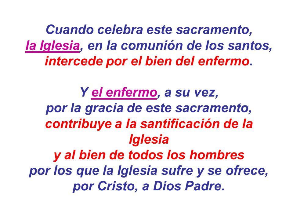 Cuando celebra este sacramento,