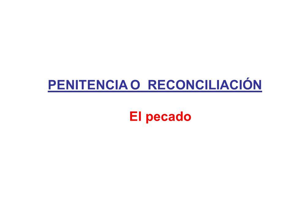 PENITENCIA O RECONCILIACIÓN