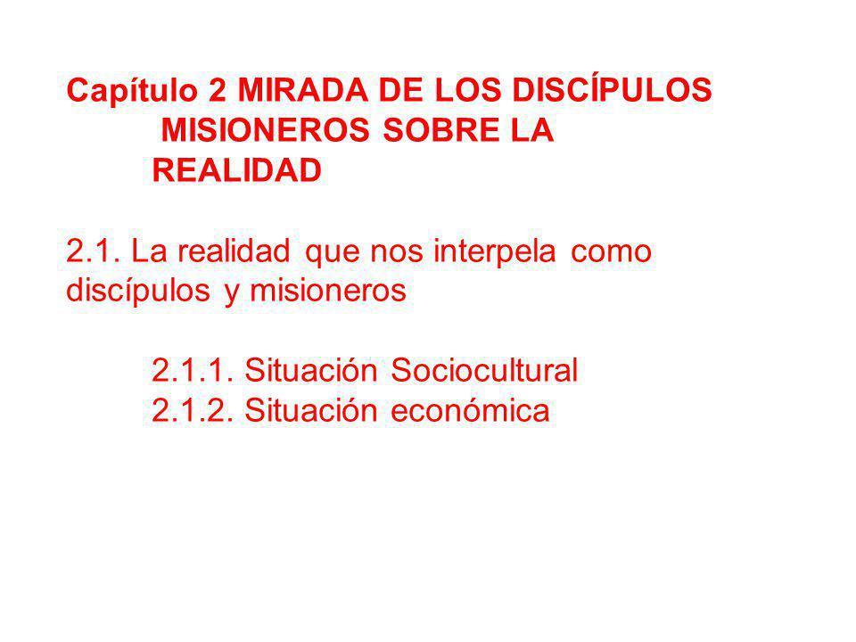 Capítulo 2 MIRADA DE LOS DISCÍPULOS MISIONEROS SOBRE LA REALIDAD