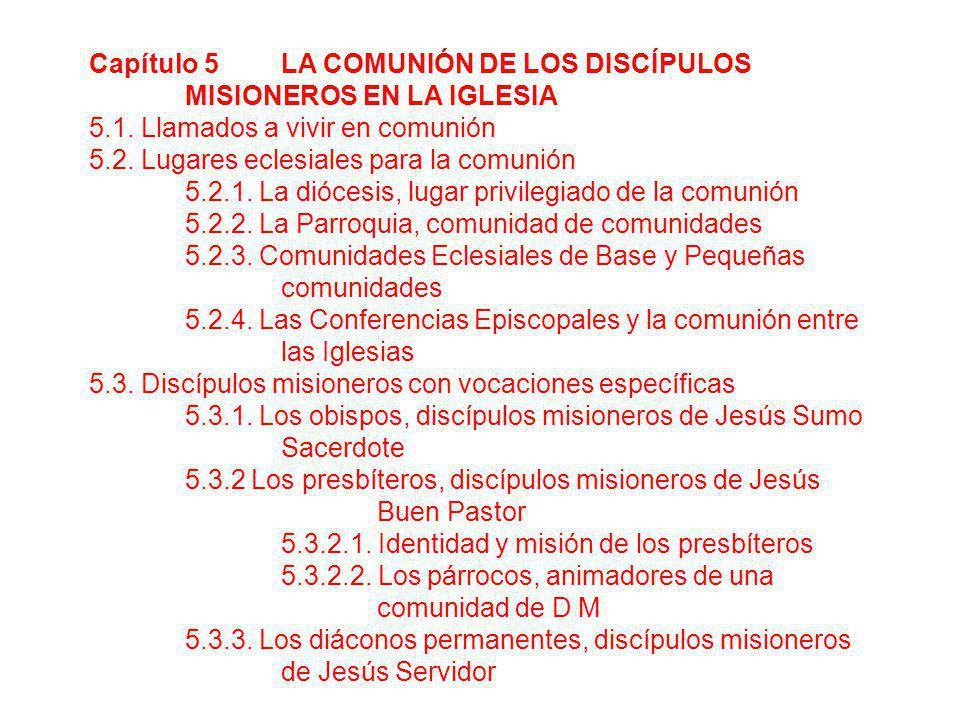 Capítulo 5 LA COMUNIÓN DE LOS DISCÍPULOS MISIONEROS EN LA IGLESIA