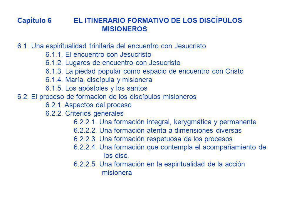 Capítulo 6 EL ITINERARIO FORMATIVO DE LOS DISCÍPULOS MISIONEROS