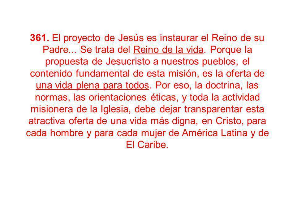 361. El proyecto de Jesús es instaurar el Reino de su Padre