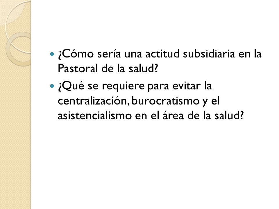 ¿Cómo sería una actitud subsidiaria en la Pastoral de la salud
