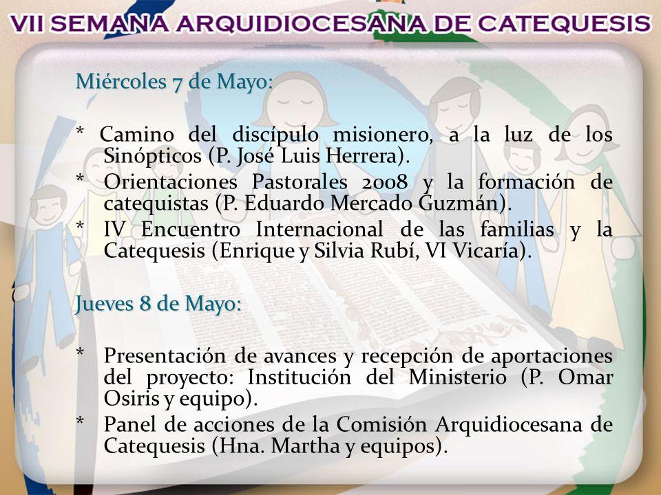 Miércoles 7 de Mayo: * Camino del discípulo misionero, a la luz de los Sinópticos (P. José Luis Herrera).