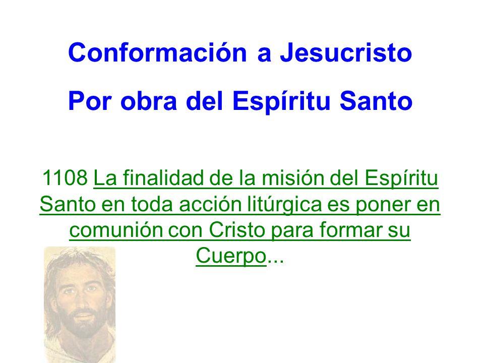 Conformación a Jesucristo Por obra del Espíritu Santo