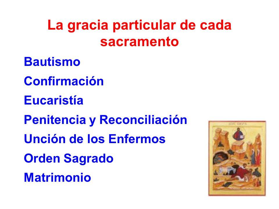 La gracia particular de cada sacramento