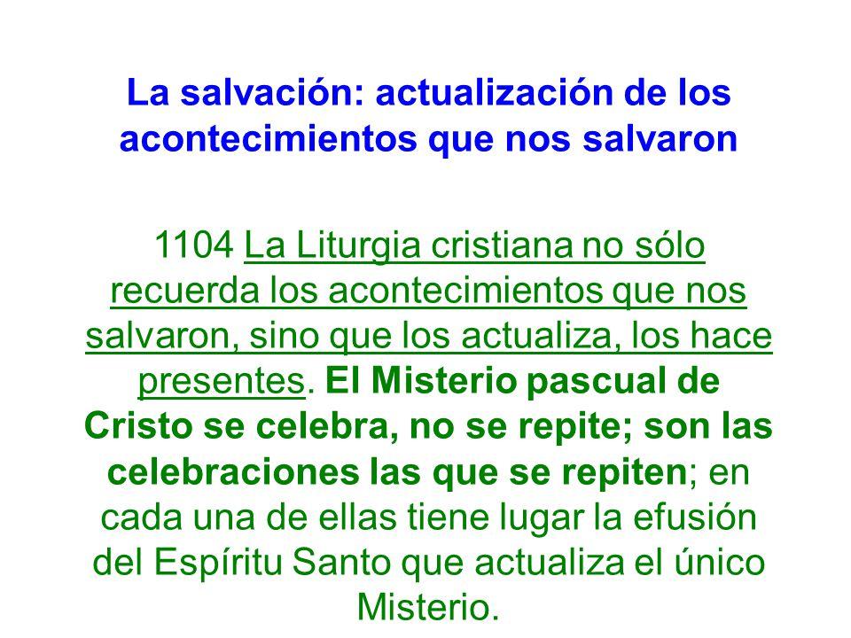 La salvación: actualización de los acontecimientos que nos salvaron