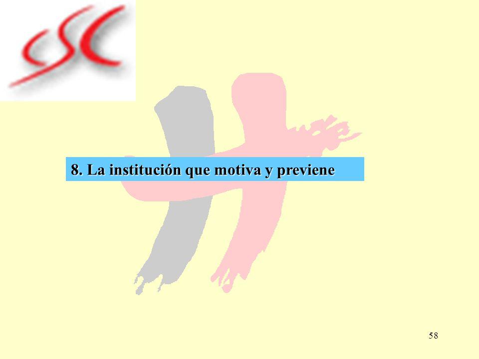 8. La institución que motiva y previene