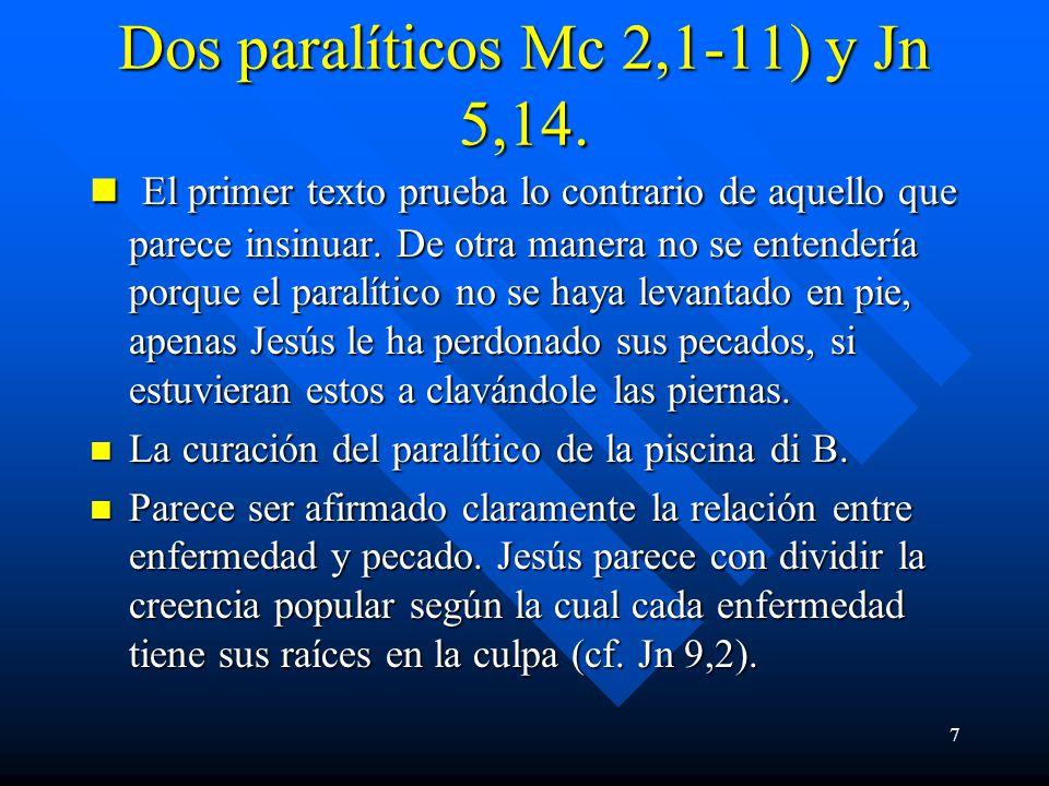 Dos paralíticos Mc 2,1-11) y Jn 5,14.