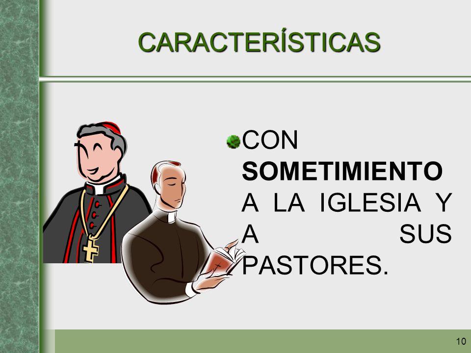 CARACTERÍSTICAS CON SOMETIMIENTO A LA IGLESIA Y A SUS PASTORES.