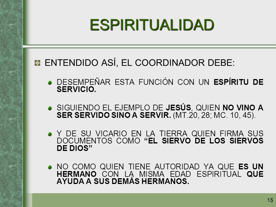 ESPIRITUALIDAD ENTENDIDO ASÍ, EL COORDINADOR DEBE: