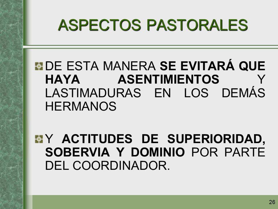 ASPECTOS PASTORALES DE ESTA MANERA SE EVITARÁ QUE HAYA ASENTIMIENTOS Y LASTIMADURAS EN LOS DEMÁS HERMANOS.
