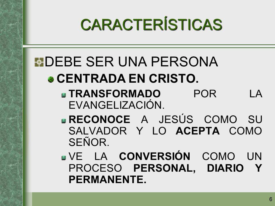 CARACTERÍSTICAS DEBE SER UNA PERSONA CENTRADA EN CRISTO.