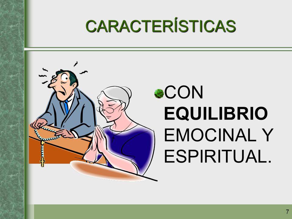 CON EQUILIBRIO EMOCINAL Y ESPIRITUAL.