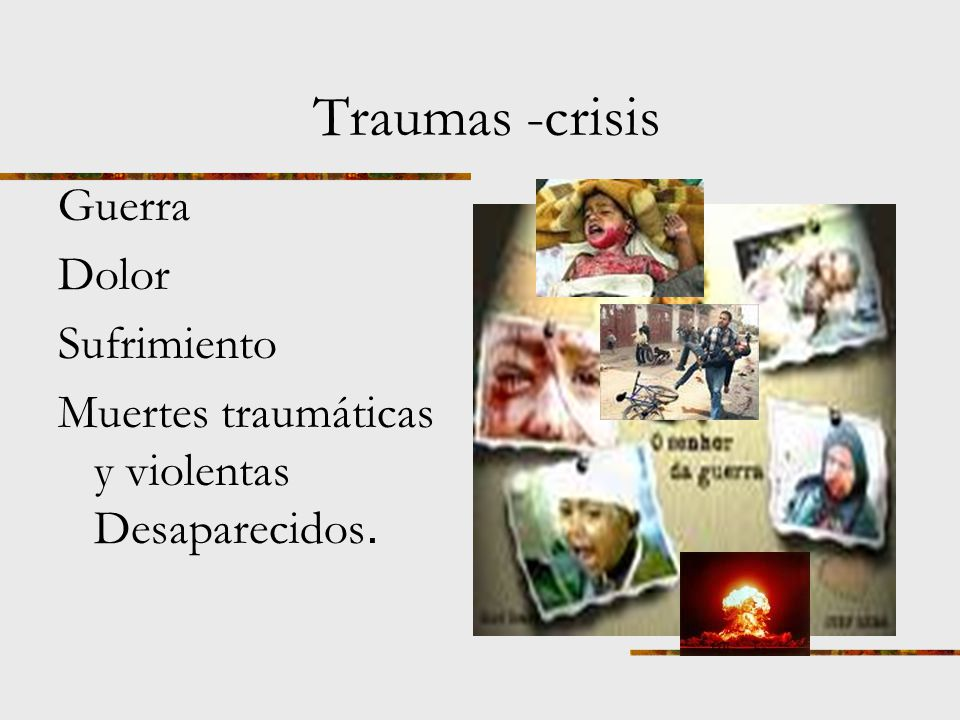 Traumas -crisis Guerra Dolor Sufrimiento