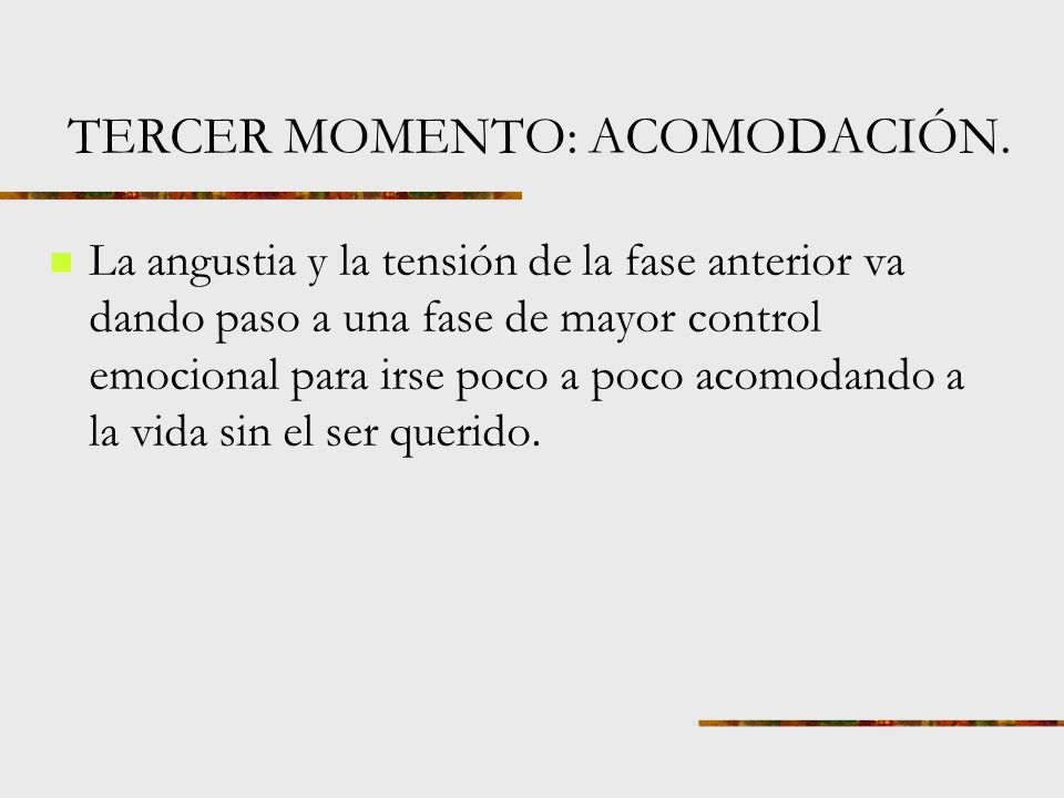 TERCER MOMENTO: ACOMODACIÓN.