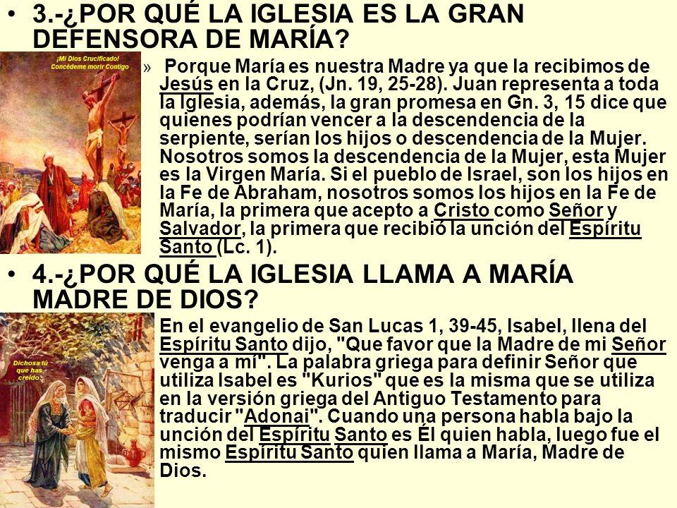 3.-¿POR QUÉ LA IGLESIA ES LA GRAN DEFENSORA DE MARÍA