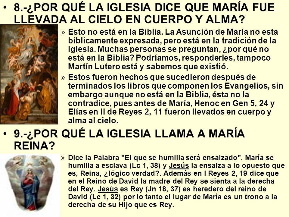 9.-¿POR QUÉ LA IGLESIA LLAMA A MARÍA REINA